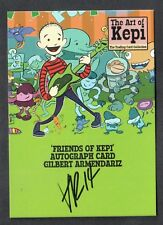 "KEPI GHOULIE CARD COLLECTION ""FRIENDS OF KEPI"" AUTOGRAPH CARD GILBERT ARMENDARIZ"