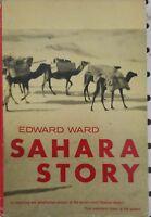 Sahara Story by Edward Ward 1962 1st Edition Dust Jacket Hardcover