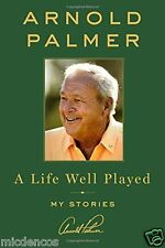 A Life Well Played: My Stories Hardcover – October 11, 2016 by Arnold Palmer
