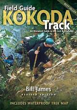 Field Guide to the Kokoda Track: An Historical Guide to the Lost Battlefields by Bill James (Paperback, 2012)