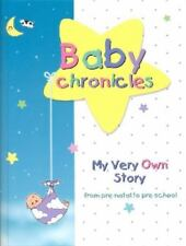 Baby Chronicles: From Pre-Natal to Pre-School by Dania Lebovics