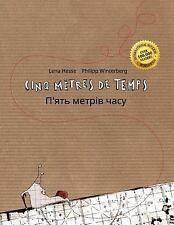 Cinq Mètres de Temps/P'yat Metriv Chasu : Un Livre d'images Pour les Enfants...