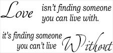 15.7 X 33.5 Wall Sticker Love Quote Love Isn't Finding Someone You Can Live With