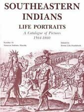 Southeastern Indians Life Portraits: A Catalogue of Pictures 1564-1935