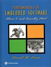 Fundamentals of Embedded Software : Where C and Assembly Meet by Daniel W. Lewis
