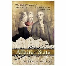 Affairs of State: The Untold History of Presidential Love, Sex, and Scandal, 178