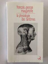 LA PHYSIOLOGIE DES FANTOMES 2010 FRANCOIS GEORGE MAUGARLONE