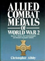 Allied Combat Medals of World War II: Britain... by Ailsby, Christopher Hardback
