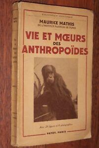 SINGES Maurice Mathis VIE ET MOEURS DES ANTHROPOÏDES Payot 1954 faune