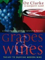 Grapes and Wines: An Encyclopedia of Grape Varieties by Clarke, Oz Hardback The