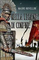 Nella legione di confine di Mauro Novellini,  2016,  Gilgamesh Edizioni