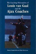 The Coaching Philosophies of Louis van Gaal - Book