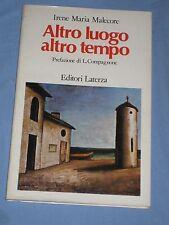 ALTRO LUOGO ALTRO TEMPO - Irene Maria Malecore - Editori Laterza  (E2)