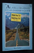 THE ALASKA HIGHWAY : An Insider's Guide by Ron Dalby (1994, Paperback, Revised)