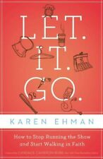 Let. It. Go.: How to Stop Running the Show and Sta