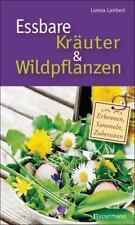 Essbare Kräuter und Wildpflanzen von Larena Lambert (2016, Gebundene Ausgabe)