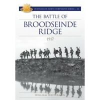 The Battle of Broodseinde Ridge 1917 Australian Army Campaign Series No 21 Book