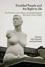 Disabled People and the Right to Life: The Protection and Violation of-ExLibrary