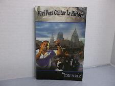 Vivi para Contar la Historia by Joey Perez (2008, Paperback) FIRMADA POR EL AUTO