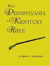The Pennsylvania-Kentucky Rifle by Henry J. Kauffman / longrifles / gunsmithing