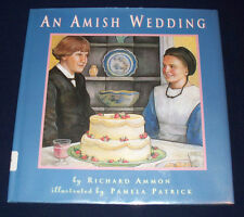 An Amish Wedding by Richard Ammon Illustrated by Pamela Patrick HB/DJ