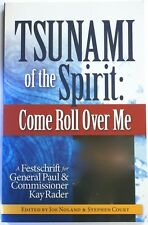 Tsunami of the Spirit : Come Roll Over Me
