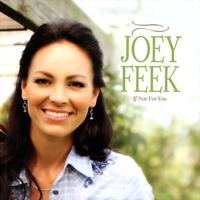 Joey Feek - If Not for You CD 2017 Gaither Music Group •• NEW ••
