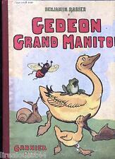 Gedeon Grand Manitou Benjamin Rabier relié edition 1949