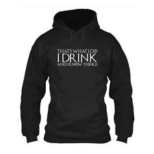 THATS WHAT I DO I DRINK AND I KNOW THINGS GAME OF THRONES HOODIE tshirt mens