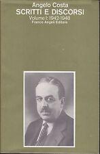 COSTA ANGELO. SCRITTI E DISCORSI 1942-1976. MILANO. FRANCO ANGELI 1980-1984.