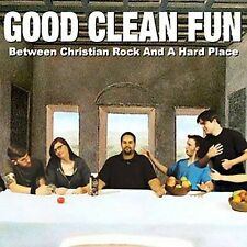 Between Christian Rock and a Hard Place by Good Clean Fun CD New