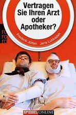 Vertragen Sie Ihren Arzt oder Apotheker? von Frederik Jötten und Jens Lubbadeh