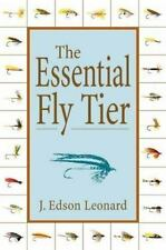 The Essential Fly Tier by J. Edson Leonard (2003, Hardcover)