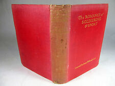 The Romance of Soldiering and Sport by General Sir James Willcocks 1925 London