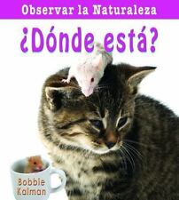 Donde esta?/ Where Is It? (Observar La Naturaleza) (Spanish Edition)-ExLibrary