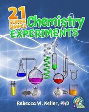 Real Science-4-Kids: 21 Super Simple Chemistry Experiments by Rebecca W....