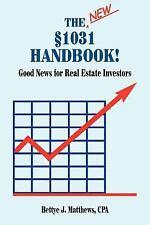 The New §1031 Handbook : Good News for Real Estate Investors by Bettye J....