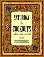 Saturday Is Cookouts: From Kebabs and Ribs to Potato Salad and More Everyday Co
