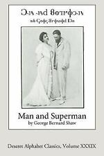 Deseret Alphabet Classics: Man and Superman (Deseret Alphabet Edition) by...
