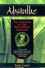 ABSINTHE-- COCAINE OF NINETEENTH CENTURY: A HISTORY OF By Doris Lanier