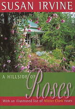 A Hillside of Roses by Susan Irvine (Paperback, 2005)