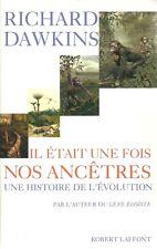 IL ETAIT UNE FOIS NOS ANCÊTRES : UNE HISTOIRE DE L'EVOLUTION - DAWKINS  - 30 %