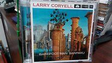 LARRY CORYELL - Barefoot Man : Sanpaku CD Jazz Guitar Lee Jordan Pierson Arriale