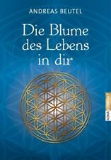 Die Blume des Lebens in dir von Andreas Beutel (2012, Taschenbuch)