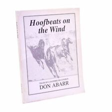 Hoofbeats on the Wind, Tales of a Sagebrush Cowboy, Don Abarr 1989 1st Signed