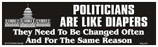 """DECAL POL537 POLITICANS ARE LIKE DIAPERS... 3"""" X 10"""" BUMPER STICKER"""
