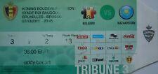 TICKET 7.10.2011 Belgien Belgium - Kazakhstan Kasachstan