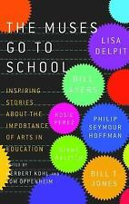 The Muses Go to School: Inspiring Stories About the Importance of Arts in