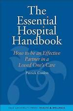 The Essential Hospital Handbook: How to Be an Effective Partner in a Loved One's