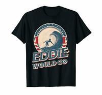 Eddie Would Go Eddie Aikau Hawaiian Lifeguard Suffer Mens T-Shirt Black Tee Gift